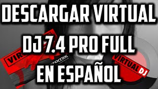 Descargar Virtual Dj 7.4 Pro Full En Español + Crack │ Funcional