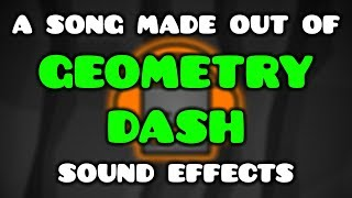 A Song Made Entirely out of Geometry Dash Sounds
