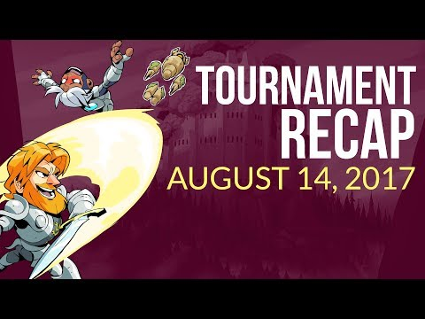 Brawlhalla Tournament Recap Weekly - August 14, 2017
