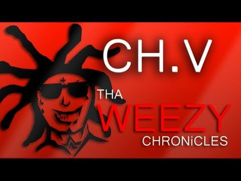 THA WEEZY CHRONiCLES CH.V