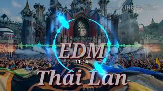 EDM Thái Lan Gây Nghiện-Nhạc Quẩy Melody