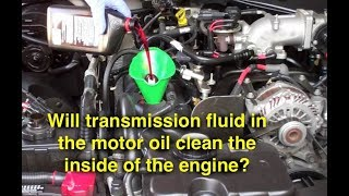 Will Transmission Fluid Clean The Inside Of Your Engine P71 P7b