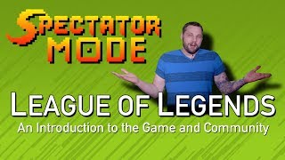 Spectator Mode Ep1 - An Intro to League of Legends