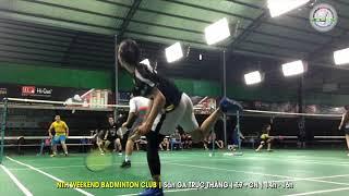 Hưng - Nam Anh vs Phiệt - Hiếu Phạm | Sân GA TRỰC THĂNG 14/10/18 NTH Weekend Badminton Club
