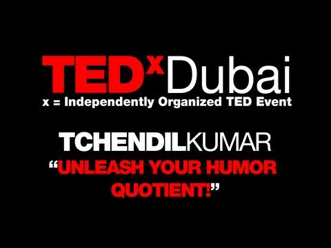 TEDxDubai 2010| Tchendil Kumar| Unleash Humor Quotient
