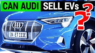 Can Audi Sell Electric Cars | e-tron Event Fail