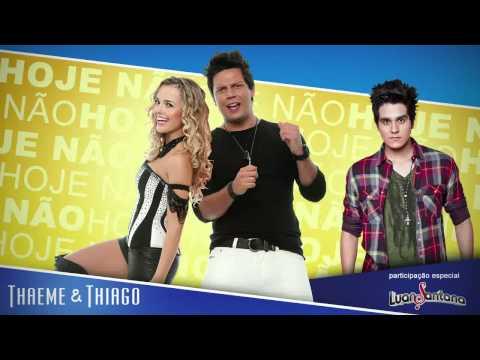 Hoje Não Thaeme E Thiago Feat Luan Santana