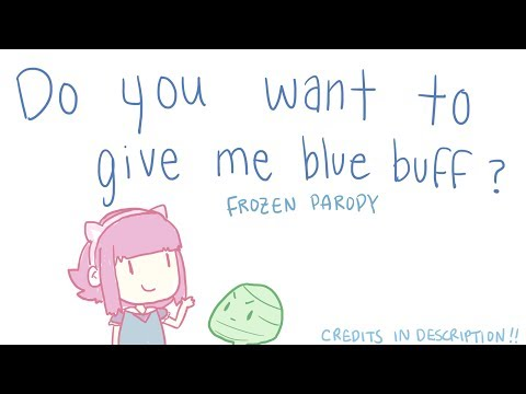 【Frozen parody】do you want to give me blue buff?