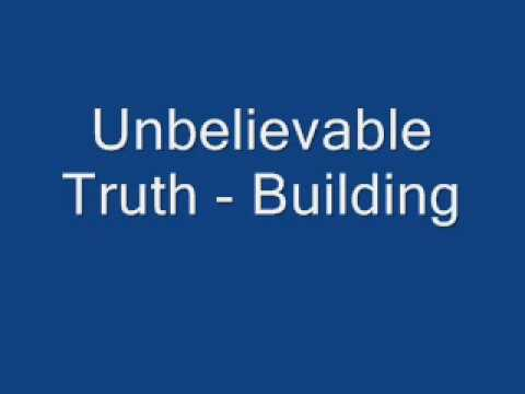 Unbelievable Truth   Building