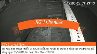 Tai nạn giao thông 25/6/2019 tại phường Tân Quý quận Tân Phú TPHCM