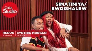 Cynthia Morgan & Henok Mehari: Simatiniya/Ewdishalew - Coke Studio Africa