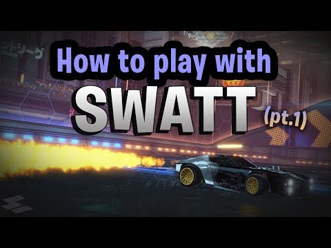 HOW TO PLAY WITH SWATT PT.1 (Rocket League)