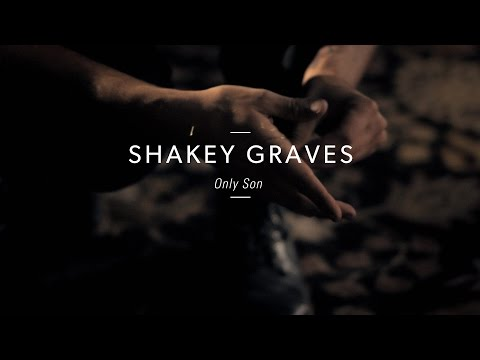 Shakey Graves - Only Son