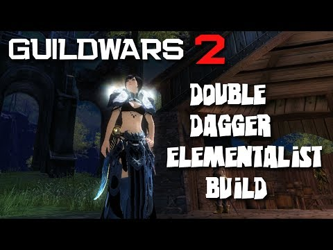 Guild Wars 2 Build: In-Depth Elementalist Double Dagger Build - WvW / PvE / PvP