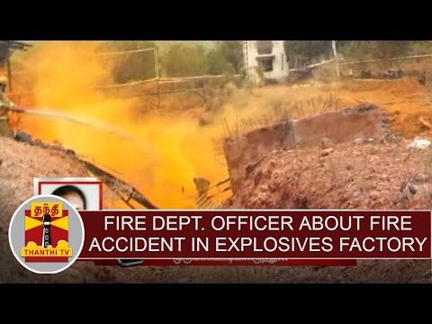 Fire accident in Explosives factory, 20 dies : Fire Dept. Officer about rescue operation