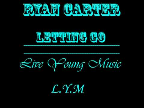 Ryan Carter - Letting Go (prod. S Dot Fire)