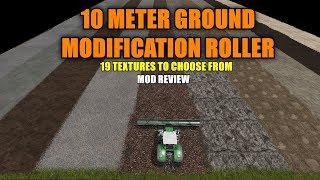 "Farming Simulator 17 - 10 Meter Ground Modification Roller ""Mod Review"""
