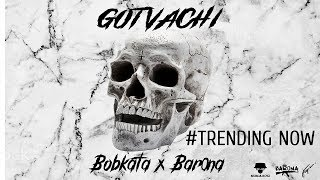 BOBKATA x BAR0NA - GOTVACHI [Official Audio] (prod. by Red Brodie)