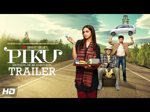 PIKU Official Trailer   Amitabh Bachchan, Deepika Padukone, Irrfan Khan