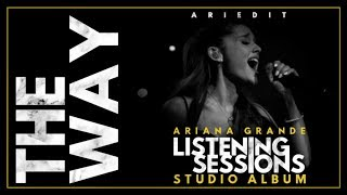 Ariana Grande - The Way (The Listening Sessions: Live Studio Album)(W/ Note Changes)