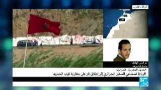 الحدود المغربية الجزائرية:: الرباط تستدعي السفير الجزائري إثر إطلاق نار على مغاربة قرب الحدود