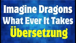 Download Lagu Imagine Dragons - Whatever It Takes Deutsche Übersetzung Gratis STAFABAND