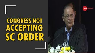 Arun Jaitley: Congress is not ready to accept SC order on Rafale deal