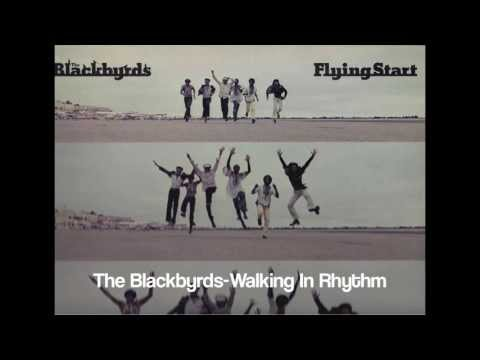 The Blackbyrds - Walking In Rhythm