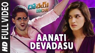Aanati Devadasu || video Song || Dohchay || Naga Chaitanya, Kritisanon