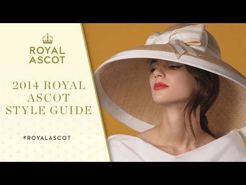 Royal Ascot 2014 - Official Style Guide