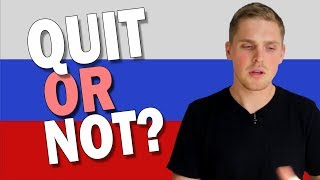 Should You Quit Learning Russian Language