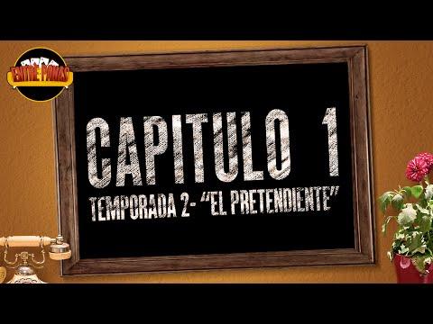 Entre Panas - Capítulo 1 El Pretendiente - Serie Web - Segunda Temporada