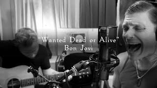 Download Lagu Smith & Myers - Wanted Dead or Alive (Bon Jovi) [Acoustic Cover] Gratis STAFABAND