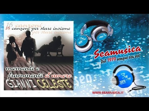 Gianni Celeste - Momenti e frammenti d'amore (Full Album)