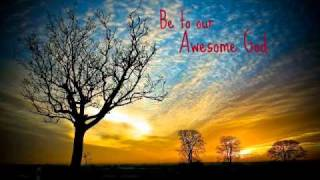 Awesome God.wmv