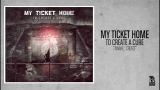 My Ticket Home - Awake : Create