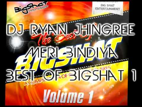 Dj Ryan Jhingree - Meri Bindiya - Best of Bigshat Volume 1