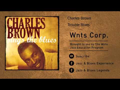 Charles Brown - Trouble Blues
