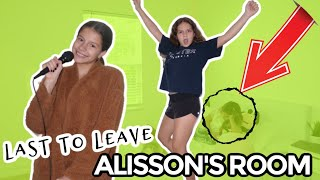 LAST TO LEAVE ALISSON'S ROOM WINS $100.00 | SISTER FOREVER