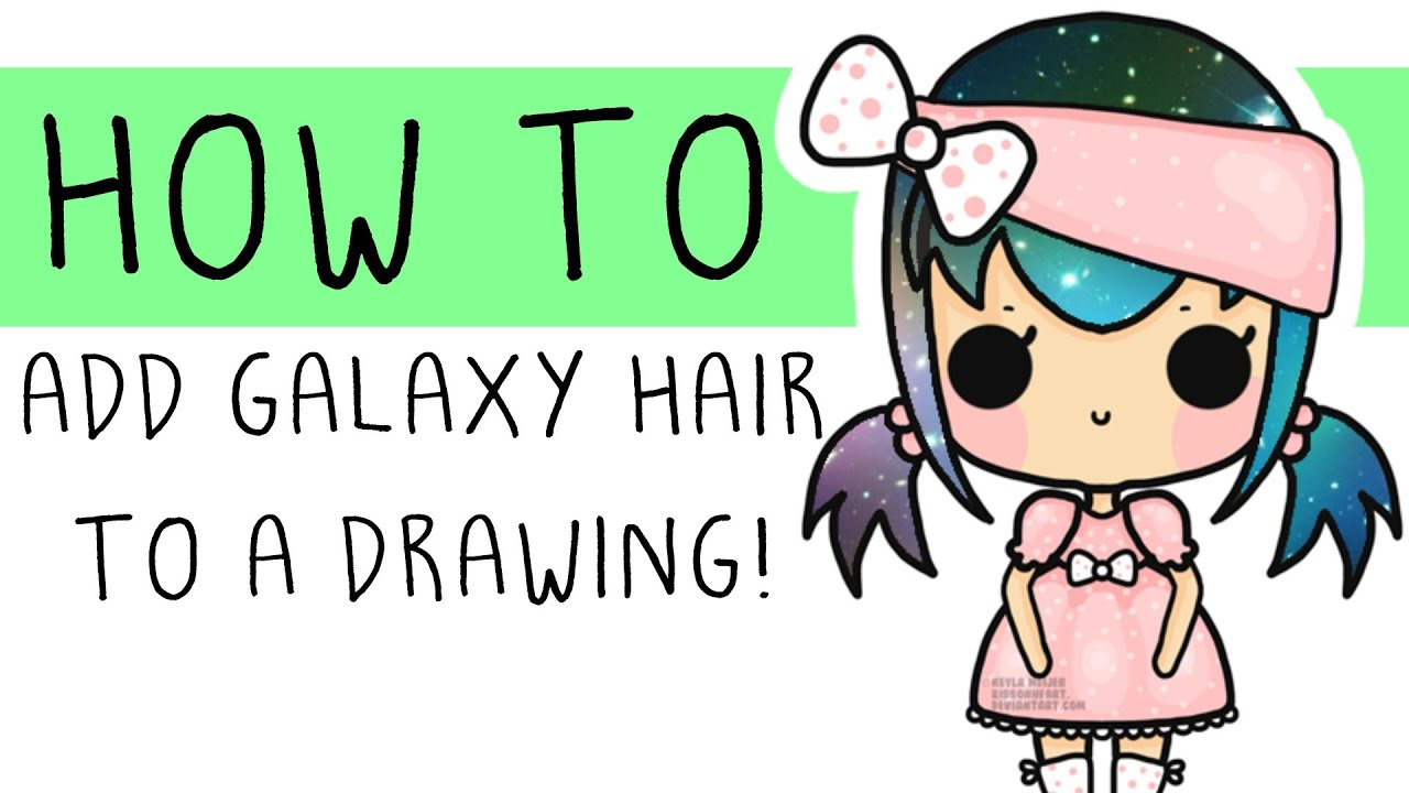Galaxy Hair Drawing How to Add Galaxy Hair to a