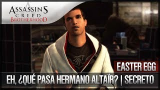 Assassin's Creed Brotherhood   Easter Egg   Eh, ¿Qué pasa hermano Altaïr?   Secreto