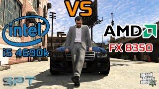 Grand Theft Auto 5 PC CPU Test: i5 4690 vs FX 8350   Intel vs AMD