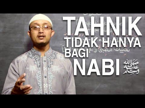 Serial Kajian Anak (20): Tahnik Tidak Khusus Dari Nabi - Ustadz Aris Munandar