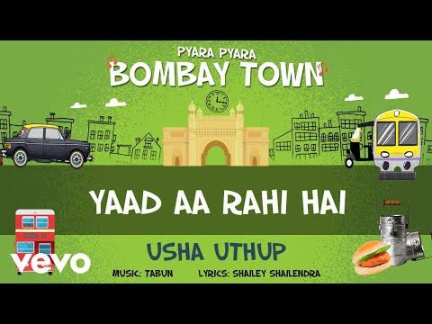 Yaad Aa Rahi Hai - Official Full Song | Pyara Pyara Bombay Town | Usha Uthup