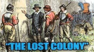 The Lost Roanoke Colony