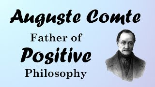 Auguste Comte: Positivism and the Three Stages (European Philosophers)