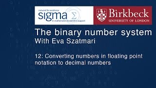 Binary 12: Converting numbers in floating point notation to decimal numbers