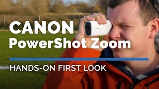Canon PowerShot Zoom | Hands On First Look