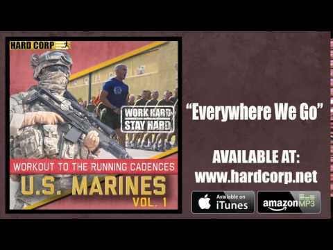 Everywhere We Go! - USMC Cadence