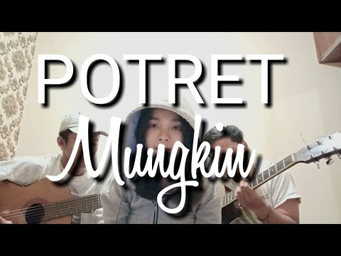 Download Potret - Mungkin  Live Acoustic cover by IntanAull  Mp4 baru